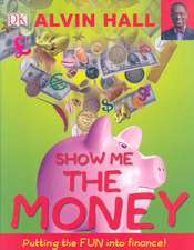 Show Me the Money: Big Questions About Finance 9-12 ani