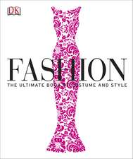 DK FASHION: The Ultimate Book of Costume and Style. Idee de cadou