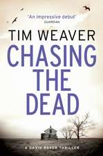 Chasing the Dead: The gripping thriller from the bestselling author of No One Home