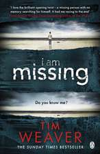I Am Missing: The heart-stopping thriller from the Sunday Times bestselling author of No One Home