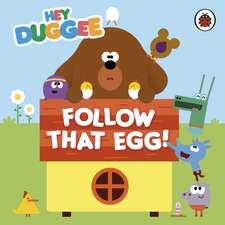 Hey Duggee: Follow That Egg!