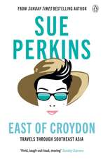 East of Croydon: Travels through India and South East Asia inspired by her BBC 1 series 'The Ganges'