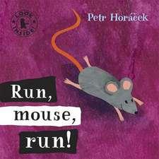 Horacek, P: Run, Mouse, Run!
