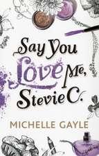 Say You Love Me, Stevie C