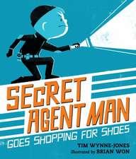 Wynne-Jones, T: Secret Agent Man Goes Shopping for Shoes