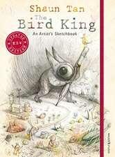 Bird King: An Artist's Sketchbook