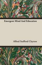Emergent Mind and Education:  Instruction - Course of Study - Supervision