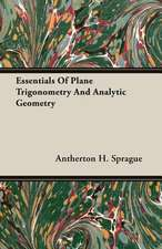 Essentials of Plane Trigonometry and Analytic Geometry:  History - Origin in Plants - Production - Analysis