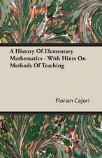 A History of Elementary Mathematics - With Hints on Methods of Teaching:  Double History of a Nation