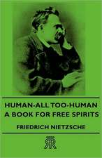 Human - All-Too-Human - A Book for Free Spirits
