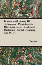 International Library of Technology - Plant Analysis - Distemper Color - Bookcover Designing - Carpet Designing and More:  A Trilogy of God and Man - Minos, King of Crete - Ariadne in Naxos - The Death of Hippolytus