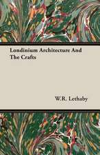 Londinium Architecture and the Crafts:  Deductive and Inductive