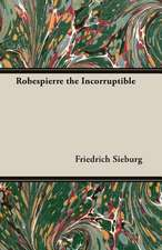 Robespierre the Incorruptible