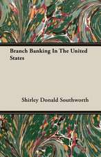 Branch Banking in the United States:  Burnell's Narrative of His Adventures in Bengal