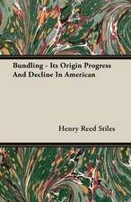 Bundling - Its Origin Progress and Decline in American:  Stanley - Conqueror of a Continent