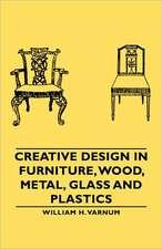 Creative Design in Furniture, Wood, Metal, Glass and Plastics
