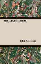 Heritage and Destiny:  A Sketch of His Life