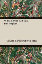 William Penn as Social Philosopher:  The Problems of the North-West Frontiers of India and Their Solutions