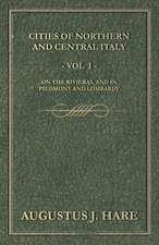 Cities of Northern and Central Italy - Vol. I
