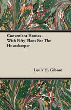 Convenient Houses - With Fifty Plans for the Housekeeper:  1910