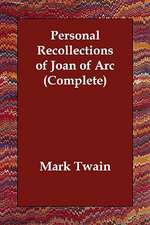 Personal Recollections of Joan of Arc (Complete)