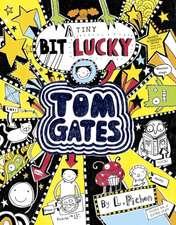Tom Gates 07: A Tiny Bit Lucky