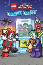 LEGO DC Super Heroes: Carnival Capers! (Reader #2)