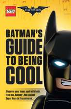 The LEGO Batman Movie: Batman's Guide to Being Cool