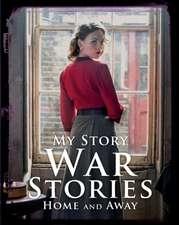Atkins, J: War Stories: Home and Away