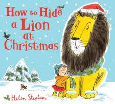 Stephens, H: How to Hide a Lion at Christmas