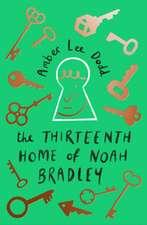 Thirteenth Home of Noah Bradley