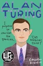 Alan Turing: A Life Story