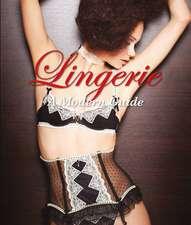 Lingerie: A Modern Guide