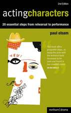 Acting Characters: 20 simple steps from rehearsal to performance