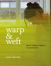 Warp & Weft:  Woven Textiles in Fashion, Art and Interiors