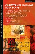 Marlowe:  Tamburlaine, Parts One and Two, the Jew of Malta, Edward II and Dr Faustus