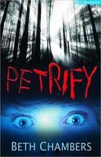 Chambers, B: Petrify
