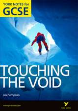 Touching the Void: York Notes for GCSE (Grades A*-G)