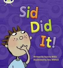 Willis, J: Sid Did it