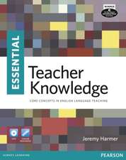 Essential Teacher Knowledge:  Core Concepts in English Language Teaching [With DVD]