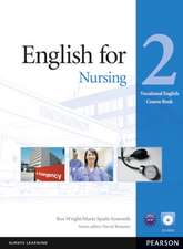 English for Nursing 2 Course Book (Vocational English Series) [With CDROM]:  Texts, Production, Context