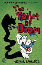 Lawrence, M: Jiggy McCue: The Toilet of Doom