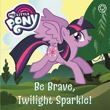 Be Brave, Twilight Sparkle