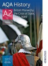 AQA History A2 Unit 3 British Monarchy: the Crisis of State, 1642-1689