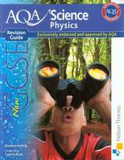 AQA Science GCSE Physics Revision Guide (2011 specification)