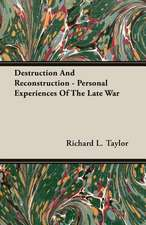 Destruction and Reconstruction - Personal Experiences of the Late War:  A Physiologico-Theological Study
