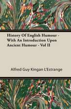 History of English Humour - With an Introduction Upon Ancient Humour - Vol II:  Elizabeth