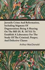 Juvenile Crime and Reformation, Including Stigmata of Degeneration; Being a Hearing on the Bill (H. R. 16733) to Establish a Laboratory for the Study:  The Life and Work of Ninomiya Sontoku