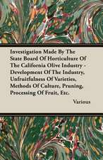 Investigation Made by the State Board of Horticulture of the California Olive Industry - Development of the Industry, Unfruitfulness of Varieties, Met:  Ultima Thule - Part II
