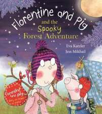 Katzler, E: Florentine and Pig and the Spooky Forest Adventu